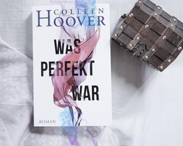 Was perfekt war | Colleen Hoover