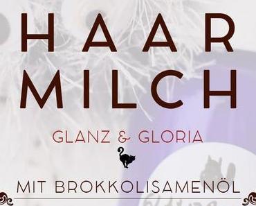 »Glanz & Gloria« Haarmilch für mehr Wow