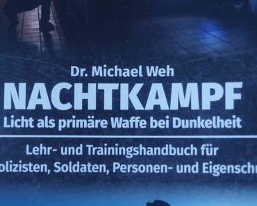 Dr. Michael Weh – Nachtkampf: Licht als primäre Waffe in der Dunkelheit