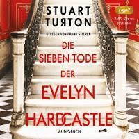 Rezension: Die sieben Tode der Evelyn Hardcastle - Stuart Turton