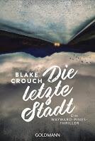 Rezension: Die letzte Stadt - Blake Crouch