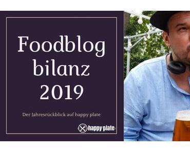 Foodblogbilanz 2019 – der Jahresrückblick auf happy plate