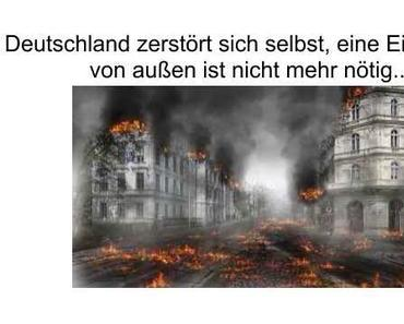 Deutschland wird von innen zerstört, durch Sozialeinwanderung und Klimahysterie