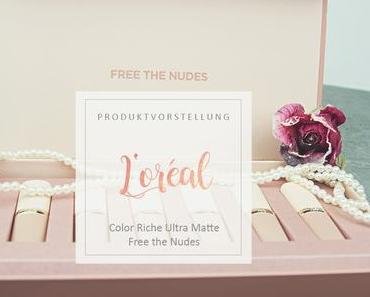 Loreal - Color Riche Ultra Matte Free The Nudes -  Review und Swatches