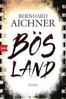 Rezension: Bösland - Bernhard Aichner