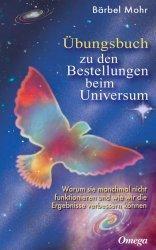 """[Rezension] Bärbel Mohr """"Übungsbuch zu den Bestellungen beim Universum"""""""