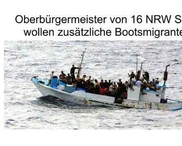 Oberbürgermeister aus NRW Städten rufen nach Bootsmigranten, doch die Steuerzahler müssen es bezahlen…