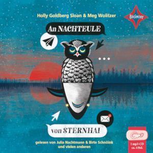 "[Hier gibt's Ohren] Hörbuchtipp: Nachteule Sternhai"" Wolitzer Holly Goldberg Sloan"
