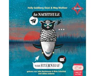 """[Hier gibt's was auf die Ohren] Hörbuchtipp: """"An Nachteule von Sternhai"""" von Meg Wolitzer & Holly Goldberg Sloan"""