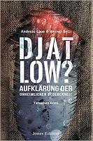 Rezension: Djatlow? Aufklärung der unheimlichen Begebenheit - Andreas Laue & Werner Betz