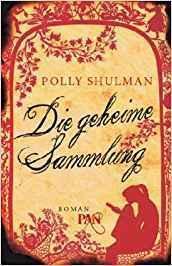 """[Rezension] Polly Sulmann """"Die Geheime Sammlung"""""""