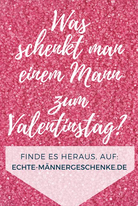 Was schenke ich einem mann zum valentinstag