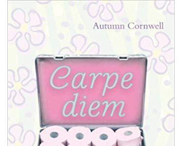 """[Rezension] Autumm Cornwell """"Carpe Diem"""""""