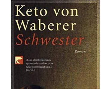 """[Rezension] Keto von Waberer """"Schwestern"""""""