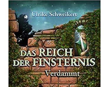 """[Rezension] Ulrike Schweikert """"Das Reich der Finsternis Verdammt #2"""