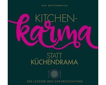 [Kochbuch-Rezension] Kitchenkarma statt Küchendrama