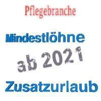 Neue Mindestlöhne und Zusatzurlaub für Pflegefachkräfte und -hilfskräfte ab 2021.