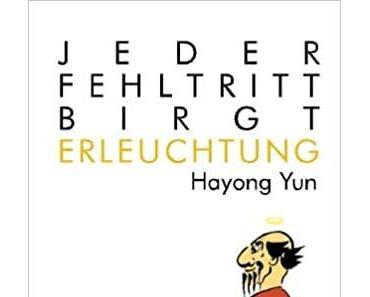 Buchtipp: Hayong Yun - Jeder Fehltritt birgt Erleuchtung