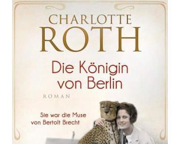 {Rezension} Die Königin von Berlin von Charlotte Roth