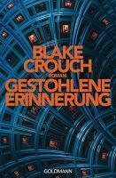 Rezension: Gestohlene Erinnerung - Blake Crouch