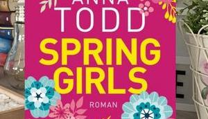  Kritik  Anna Todd Spring Girls
