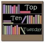 Top Ten Tuesday #17