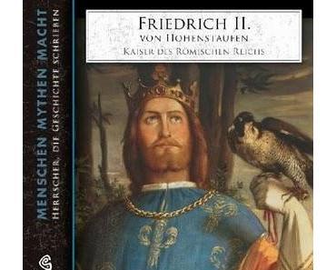[Rezension] (Hörbuch) Friedrich II. von Hohenstauffen von Elke Bader