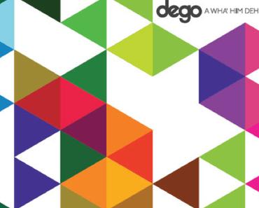 Dego – A Wha' Him Deh Pon | LP Stream