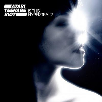 One piece of ... Atari Teenage Riot_Is This Hyperreal?