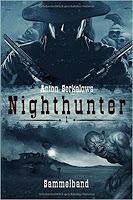 Rezension: Anton Serkalows Nighthunter. Sammelband 1 - Anton Serkalow