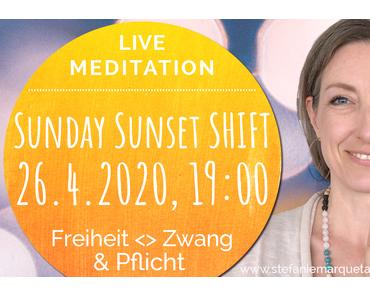Sunday Sunset SHIFT: Live Meditation & Channeling »Freiheit statt Zwang«