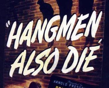 Hangman Also Die! (dt.: Auch Henker sterben, USA 1943)