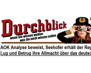 AOK Analyse beweist, Seehofer erhält der Regierung mit  Lug und Betrug ihre Allmacht über das deutsche Volk
