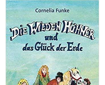 """[Rezension] Cornelia Funke """"Die Wilden Hühner und das Glück der Erde"""""""
