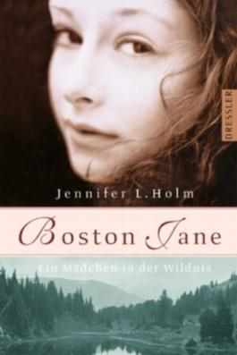 "[Rezension] Jennifer l. Holm ""Boston Jane Das Mädchen in der Wildnis"""
