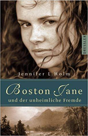 "[Rezension] Jennifer L. Holm ""Boston Jane und der unheimliche Fremde"""