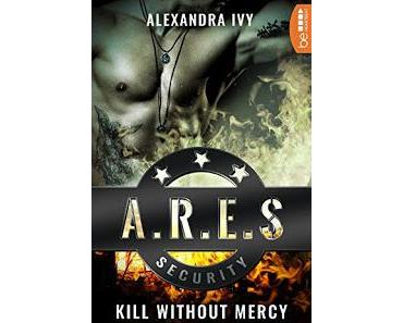 """[Rezension]Alexandra Ivy - ARES Security Band 1 """"Kill without mercy"""""""