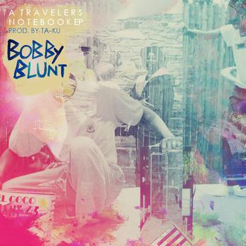 Bobby Blunt & Ta-Ku – A Travellers Notebook EP | Free Download