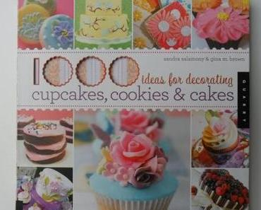Bücherecke: 1000 Ideas for Decorating Cupcakes, Cookies & Cakes