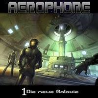Rezension: Aerophore 1 - Die neue Galaxie (Hoerspielprojekt)
