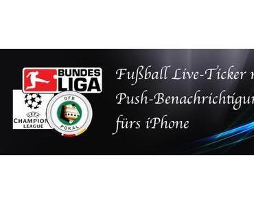 Fußball-Fans aufgepasst – Live-Ticker fürs iPhone mit Push-Benachrichtigungen