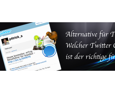 Keine einfache Frage: Alternative für Tweetie – Welcher Twitter Client ist der richtige für mich?