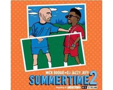 "Mick Boogie & DJ Jazzy Jeff – ""Summertime 2″ [Mixtape]"