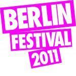 Berlin Festival 2011 – Lasset die Spiele beginnen!