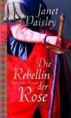 """Rezension zu """"Die Rebellin der Rose"""" von Janet Paisley"""