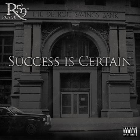 Success Is Certain cover Royce Da 59   Success Is Certain [Review]