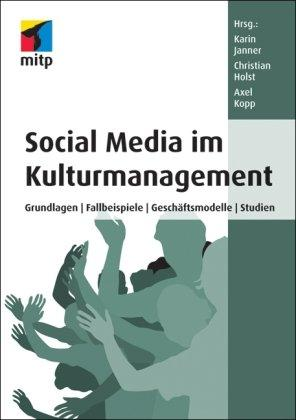 social media im kulturmanagement Social Media im Kulturmanagement