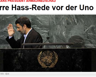 Achmadinedschad - westliche Medien nennen seine Rede Eklat und betreiben dabei Verklärung in verbrecherischer Weise