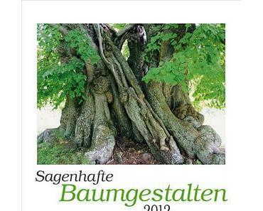 """Prächtiger Kalender """"Sagenhafte Baumgestalten 2012"""""""