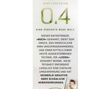°.: Lesen - Mike Lancaster: 0.4 - Perfekte neue Welt :.°